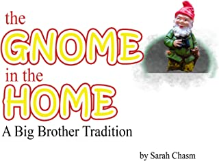 The Gnome in the Home: A Big Brother Tradition