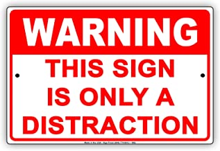 Best warning this sign is only a distraction Reviews