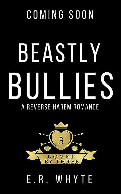 Beastly Bullies: A Dark High School Bully Romance (Loved By Three Book 6) (English Edition)