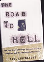 The Road to Hell: The True Story of George Jackson, Stephen Bingham and the San Quentin Massacre