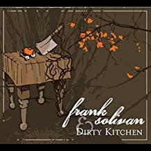 frank solivan and the dirty kitchen