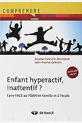 Enfant hyperactif, inattentif ?: Faire face au TDAH en famille et à l'école (2014) Broché