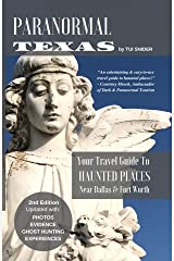 Paranormal Texas: Your Travel Guide to Haunted Places near Dallas & Fort Worth, (2nd Edition) Kindle Edition