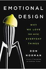 Emotional Design: Why We Love (or Hate) Everyday Things Kindle Edition