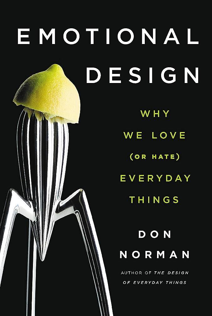プロテスタント所有権正確なEmotional Design: Why We Love (or Hate) Everyday Things (English Edition)