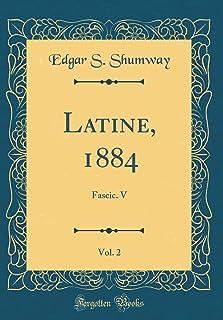 Latine, 1884, Vol. 2: Fascic. V (Classic Reprint)