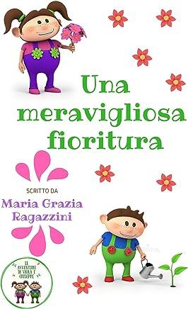 Una Meravigliosa Fioritura (Le Avventure Di Viola e Giuseppe Vol. 4)