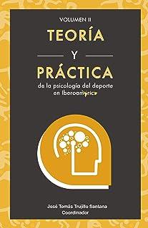 Teoría y práctica de la de la psicología del deporte en Iberoamérica (Vol. 2) (SIPD) (Spanish...