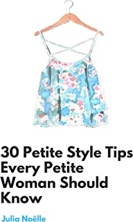 30 Petite Style Tips Every Petite Woman Should Know