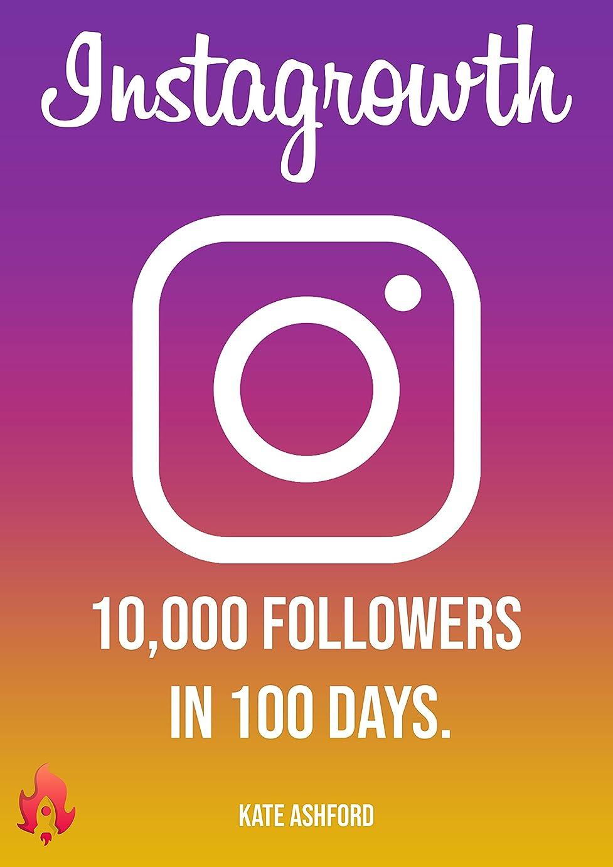 部門リスト唯一InstaGrowth: 10,000 followers in 100 days (English Edition)