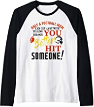 Only A Mom Telling Her Son You Better Hit Someone Football Raglan Baseball Tee