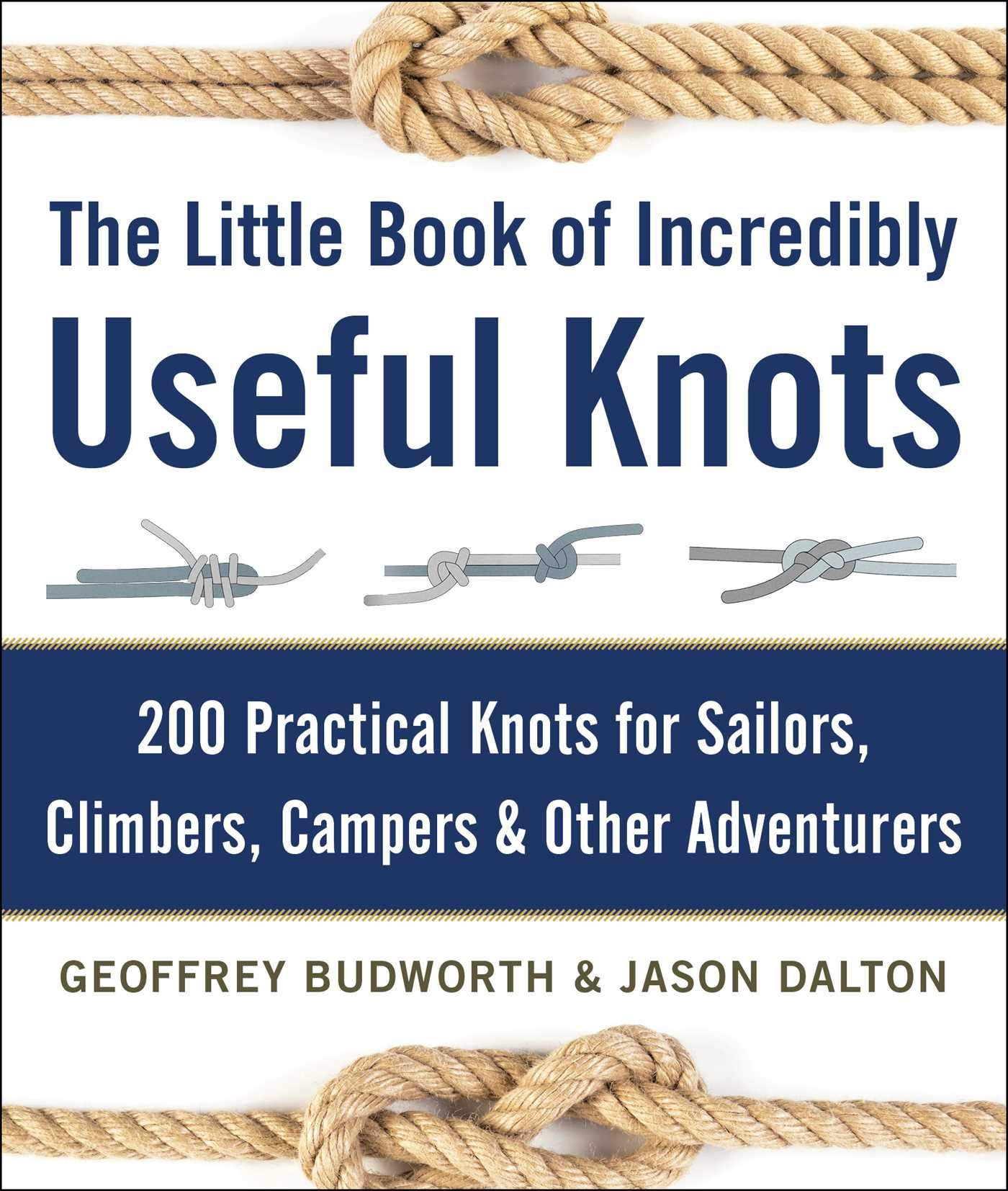 Image OfThe Little Book Of Incredibly Useful Knots: 200 Practical Knots For Sailors, Climbers, Campers & Other Adventurers