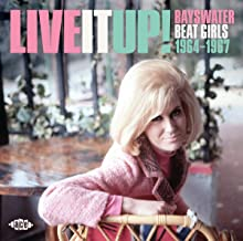 VARIOUS ARTISTS - Live It Up! Bayswater Beat Girls 1964-1967 / Various (2019) LEAK ALBUM