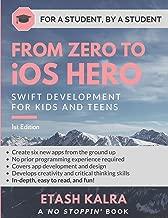 From Zero to iOS Hero: Swift Development for Kids and Teens