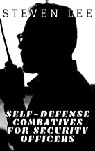 Self-Defense Combatives for Security Officers (English Edition)