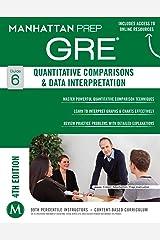 GRE Quantitative Comparisons & Data Interpretation (Manhattan Prep GRE Strategy Guides) Kindle Edition