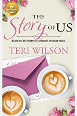 The Story of Us: Based on a Hallmark Channel original movie Kindle Edition