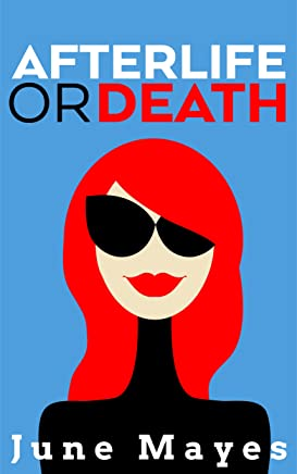 Afterlife or Death (The Afterlife Book 1)