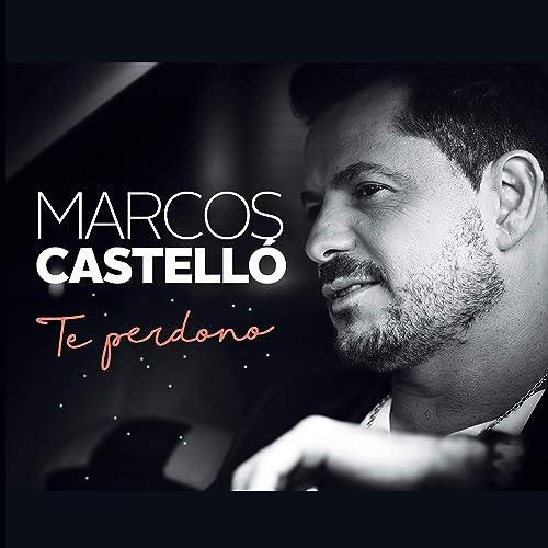Te Perdono By Marcos Castello Kaniche On Amazon Music Amazoncom