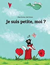 Je suis petite, moi ? (French Edition)