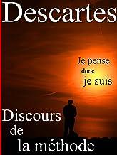 Discours de la méthode (Annoté) (French Edition)