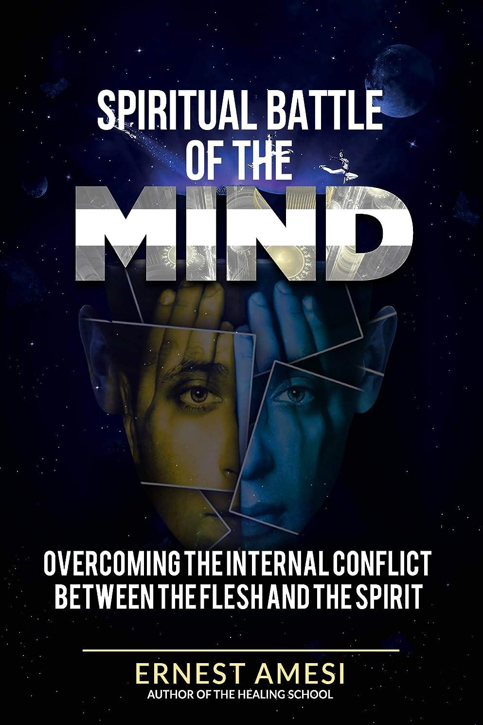 観点ベリー品揃えSpiritual Battle Of The Mind: Overcoming The Internal Conflicts Between The Flesh And The Spirit (English Edition)