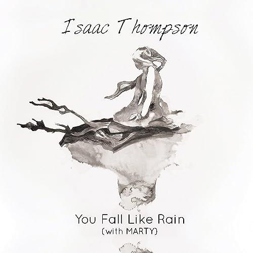 You Fall Like Rain (With Marty)
