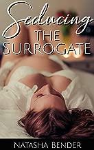 Seducing the Surrogate: Explicit adult pregnancy short story
