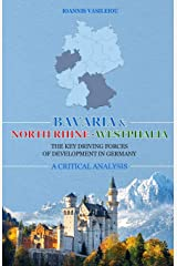 BAVARIA AND NORTH RHINE-WESTPHALIA: THE KEY DRIVING FORCES OF DEVELOPMENT IN GERMANY: A CRITICAL ANALYSIS Broché