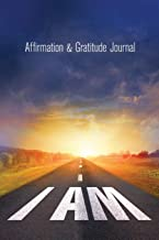 I AM Affirmation & Gratitude Journal: Develop an attitude of gratitude with a positive mindset to boost self-confidence with the law of attraction. ... Great gift for yourself, friends, and family.