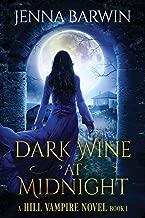 Dark Wine at Midnight (A Hill Vampire Novel) (Volume 1)