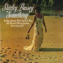 shirley bassey something