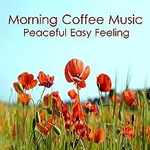 Morning Coffee Music: Peaceful Easy Feeling
