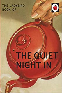 The Ladybird Book of The Quiet Night In (Ladybirds for Grown-Ups 17)
