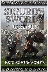 Sigurd's Swords: A Viking Age Novel (Olaf's Saga Book 2) Kindle Edition