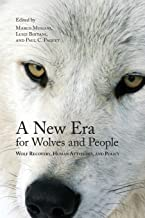 A New Era for Wolves and People: Wolf Recovery, Human Attitudes, and Policy (Energy, Ecology and the Environment, 2)
