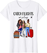 Womens Womens Catch Flights Not Feelings Summer Tshirt Gifts
