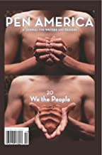 PEN America Issue 20: We the People (PEN America: A Journal for Writers and Readers)