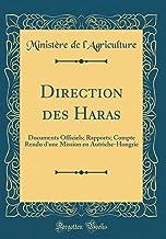 Direction des Haras: Documents Officiels; Rapports; Compte Rendu d'une Mission en Autriche-Hongrie (Classic Reprint)
