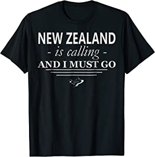 New Zealand T-Shirt Is Calling I Must Go - Funny New Zealand