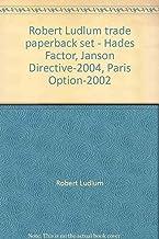 Robert Ludlum trade paperback set - Hades Factor, Janson Directive-2004, Paris Option-2002