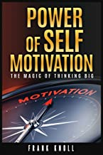 Power of Self-Motivation: The Magic of Thinking Big