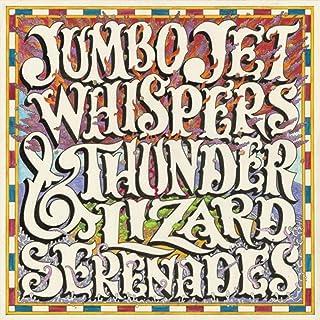 Jumbo-Jet Whispers & Thunder-Lizard Serenades [Explicit]