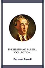 The Bertrand Russell Collection Kindle Edition