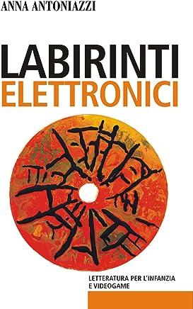 Labirinti elettronici: Letteratura per linfanzia e videogame