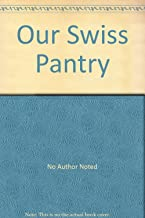 Our Swiss Pantry