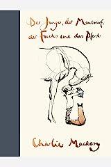 Der Junge, der Maulwurf, der Fuchs und das Pferd (German Edition) Format Kindle