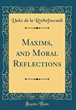 the moral maxims and reflections