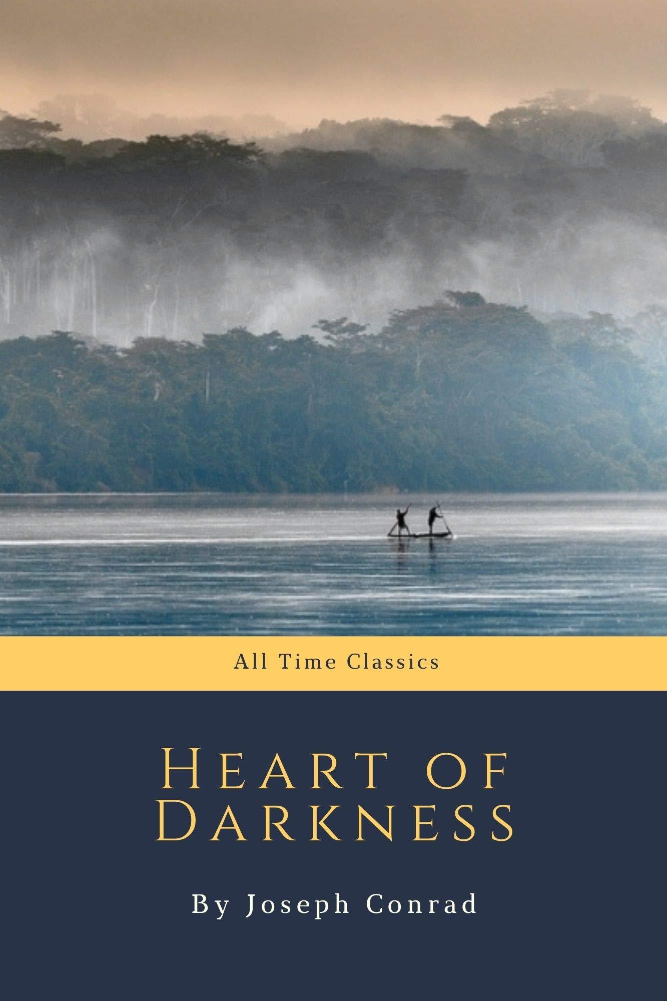 Heart of Darkness by Joseph Conrad (All Time Classics Book 27)
