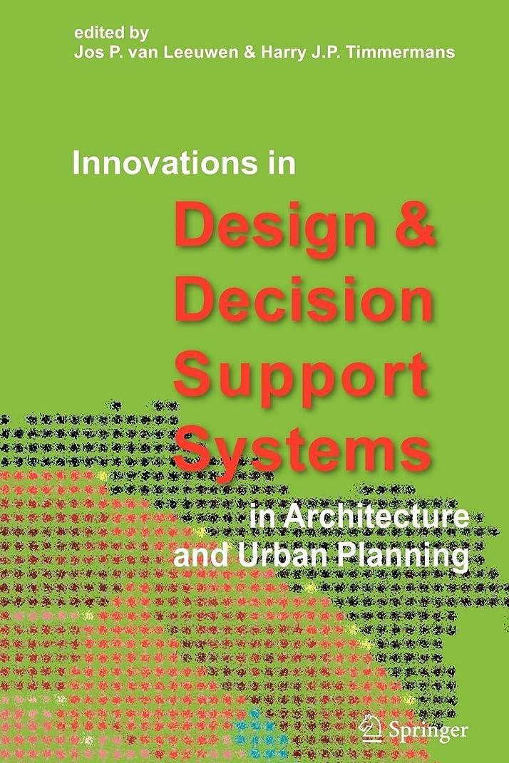 試みる元気な蛇行Innovations in Design & Decision Support Systems in Architecture and Urban Planning